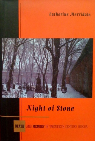 Ebook Night Of Stone Death And Memory In Twentieth Century Russia By Catherine Merridale