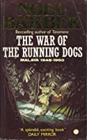 The War Of The Running Dogs: Malaya 1948-1960