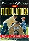 Spiritual Secrets of Faithful Fathers