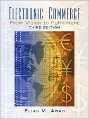 Electronic Commerce From Vision To Fulfillment By Elias M Awad