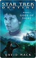 Gods of Night (Star Trek: Titan, #5; Destiny, #1)