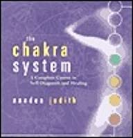 The Chakra System: A Complete Course in Self-Diagnosis and Healing [With 29 Page Study Guide and Vinyl Binder]