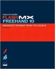 Macromedia Flash MX FreeHand 10 Advanced Training from the Source [With CDROM]