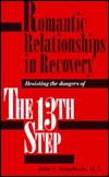 Romantic Relationships in Recovery/Resisting the Dangers of the 13th Step