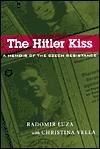 The Hitler Kiss: A Memoir of the Czech Resistance