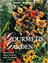 Gourmet's Garden: Cooking with Edible Flowers, Herbs and Berries