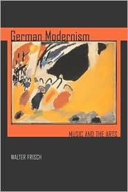 German Modernism by Walter Frisch