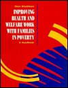 Improving Health and Welfare Work Work with Families in Poverty