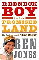 """Redneck Boy in the Promised Land: The Confessions of """"Crazy Cooter"""""""
