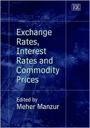 Exchange Rates, Interest Rates, and Commodity Prices