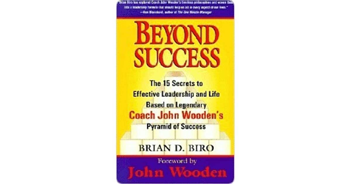 Beyond Success The 15 Secrets To Effective Leadership And Life