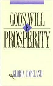 God's Will is Prosperity by Gloria Copeland