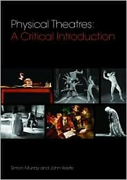 Physical Theatres-A Critical Introduction
