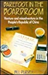 Barefoot in the Boardroom: Venture and Misadventure in the People's Republic of China