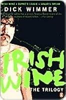 Irish Wine Trilogy: Irish Wine/Boyne's Lassie/Hagar's Dream