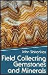 Field Collecting Gemstones and Minerals by John Sinkankas