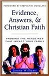 Evidence, Answers, and Christian Faith: Probing the Headlines