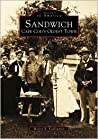 Sandwich: Cape Cod's Oldest Town (Images of America: Massachusetts)