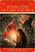 In the Cities of Coin and Spice (Orphan's Tales, #2)