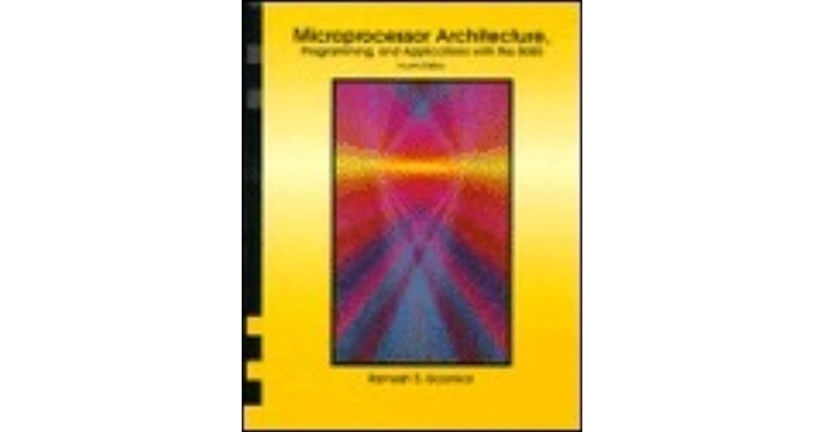 Microprocessor Architecture, Programming, and Applications