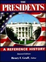 The Presidents: A Reference History