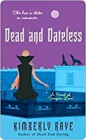 Dead and Dateless