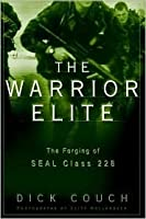 The Warrior Elite : The Forging of Seal Class 228