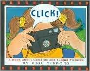 Click!: A Book about Cameras and Taking Pictures