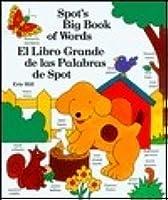 Spot's Big Book of Words / El libro grande de las palabras de Spot