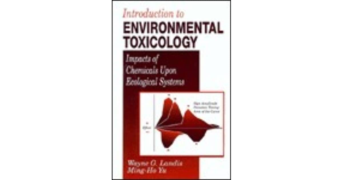 Fourth Edition Introduction to Environmental Toxicology Molecular Substructures to Ecological Landscapes
