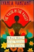 Value in the Valley: A Black Woman's Guide Through Life's Dilemmas