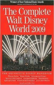 The Complete Walt Disney World 2009 (Complete Walt Disney World) (Complete Guide to Walt Disney World)