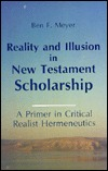 Reality and Illusion in the New Testament Scholarship: A Primer in Critical Realist Hermeneutics