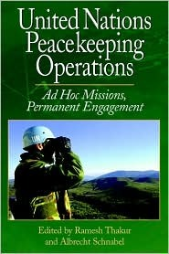 United Nations Peacekeeping Operations: Ad Hoc Missions, Permanent Engagement