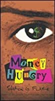money hunger by sharon flake Sharon g flake is the author of the skin i'm in (the 1999 coretta scott king/john  steptoe award for new authors winner) and money hungry.