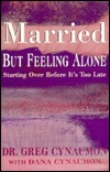 Married But Feeling Alone: Starting Over Before It's Too Late