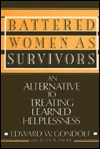 Battered Women as Survivors: An Alternative to Treating Learned Helplessness