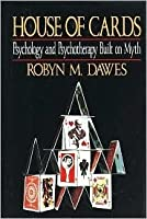 House of Cards: Psychology and Psychotherapy Built on Myth