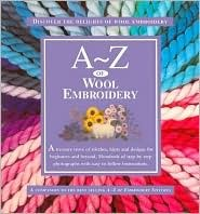 A/Z of Wool Embroidery by R. Quilters
