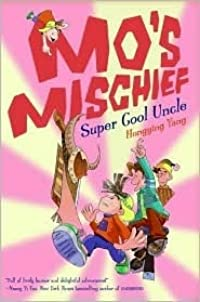Mo's Mischief: Super Cool Uncle