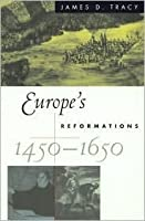 Europe's Reformations, 1450-1650