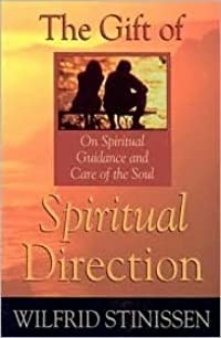 The Gift of Spiritual Direction: On Spiritual Guidance and Care for the Soul