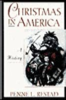Christmas In America A History By Penne L Restad