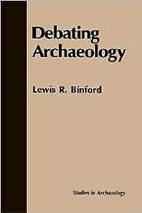 Debating Archaeology (Studies in Archaeology) (Studies in Archaeology)