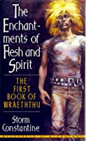 The Enchantments Of Flesh And Spirit
