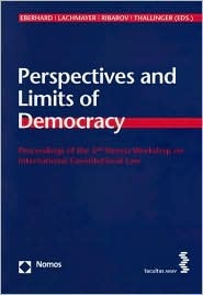Perspectives and Limits of Democracy: Proceedings of the 3rd Vienna Workshop on International Constitutional Law