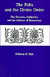 The Polis and the Divine Order: The Oresteia, Sophocles, and the Defense of Democracy