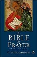 Bible as Prayer: A Handbook for Lectio Divina