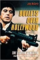 """Bullets Over Hollywood: The American Gangster Picture From The Silents To """"""""The Sopranos"""""""""""