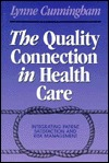 The Quality Connection in Health Care: Integrating Patient Satisfaction and Risk Management